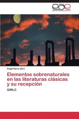 Elementos Sobrenaturales En Las Literaturas Clasicas y Su Recepcion (Paperback)
