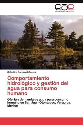 Comportamiento Hidrologico y Gestion del Agua Para Consumo Humano (Paperback)