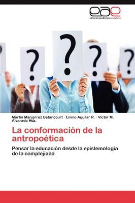 La Conformacion de La Antropoetica (Paperback)