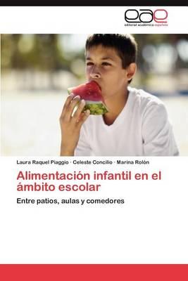 Alimentacion Infantil En El Ambito Escolar (Paperback)