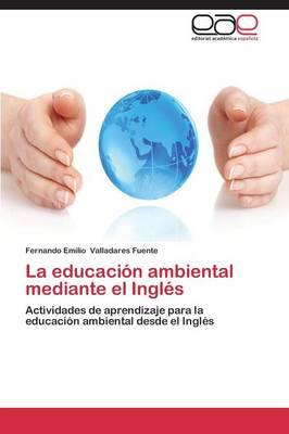 La Educacion Ambiental Mediante El Ingles (Paperback)
