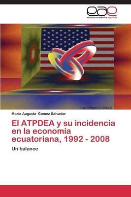 El Atpdea y Su Incidencia En La Economia Ecuatoriana, 1992 - 2008 (Paperback)