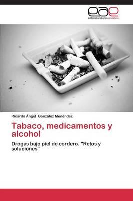 Tabaco, Medicamentos y Alcohol (Paperback)