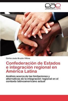Confederacion de Estados E Integracion Regional En America Latina (Paperback)