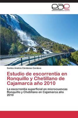 Estudio de Escorrentia En Ronquillo y Chetillano de Cajamarca Ano 2010 (Paperback)