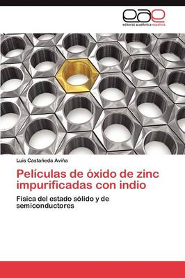 Peliculas de Oxido de Zinc Impurificadas Con Indio (Paperback)