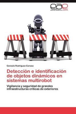 Deteccion E Identificacion de Objetos Dinamicos En Sistemas Multirobot (Paperback)