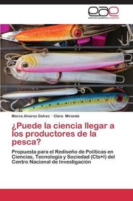 Puede La Ciencia Llegar a Los Productores de La Pesca? (Paperback)