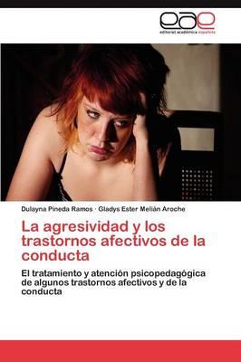 La Agresividad y Los Trastornos Afectivos de La Conducta (Paperback)