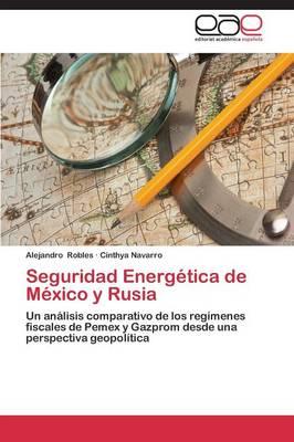 Seguridad Energetica de Mexico y Rusia (Paperback)