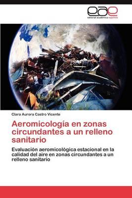 Aeromicologia En Zonas Circundantes a Un Relleno Sanitario (Paperback)