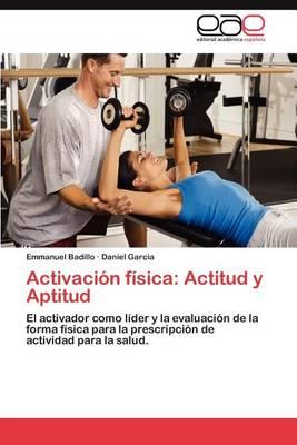 Activacion Fisica: Actitud y Aptitud (Paperback)