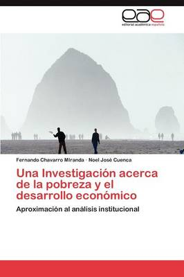 Una Investigacion Acerca de La Pobreza y El Desarrollo Economico (Paperback)