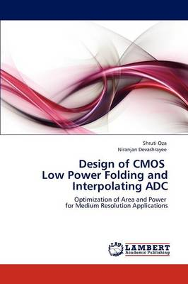Design of CMOS Low Power Folding and Interpolating Adc (Paperback)
