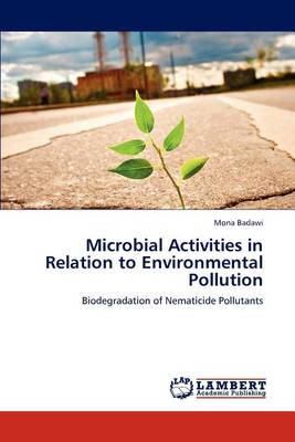 Microbial Activities in Relation to Environmental Pollution (Paperback)