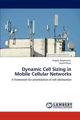 Dynamic Cell Sizing in Mobile Cellular Networks (Paperback)