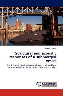 Structural and Acoustic Responses of a Submerged Vessel (Paperback)