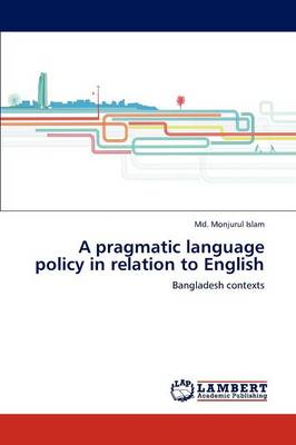 A Pragmatic Language Policy in Relation to English (Paperback)