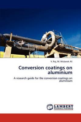 Conversion Coatings on Aluminium (Paperback)