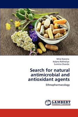 Search for Natural Antimicrobial and Antioxidant Agents (Paperback)