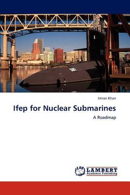 Ifep for Nuclear Submarines (Paperback)