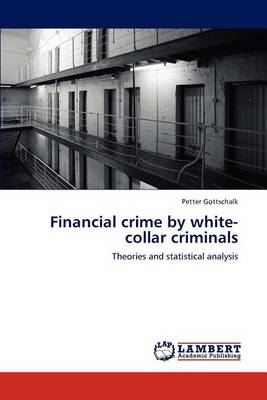 Financial Crime by White-Collar Criminals (Paperback)