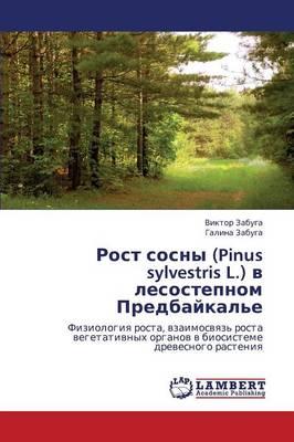 Rost Sosny (Pinus Sylvestris L.) V Lesostepnom Predbaykal'e (Paperback)