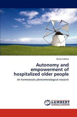 Autonomy and Empowerment of Hospitalized Older People (Paperback)