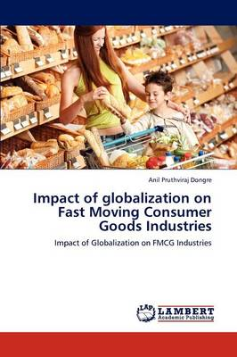 Impact of Globalization on Fast Moving Consumer Goods Industries (Paperback)