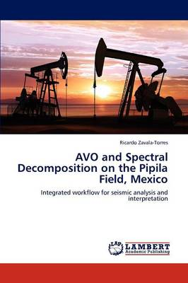 Avo and Spectral Decomposition on the Pipila Field, Mexico (Paperback)