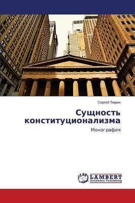 Sushchnost' Konstitutsionalizma (Paperback)