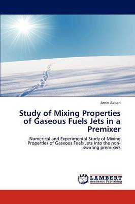 Study of Mixing Properties of Gaseous Fuels Jets in a Premixer (Paperback)