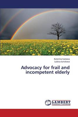 Advocacy for Frail and Incompetent Elderly (Paperback)