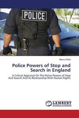 Police Powers of Stop and Search in England (Paperback)