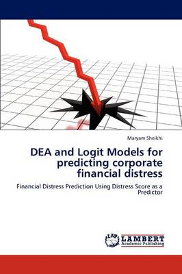 Dea and Logit Models for Predicting Corporate Financial Distress (Paperback)