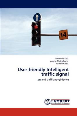 User Friendly Intelligent Traffic Signal (Paperback)