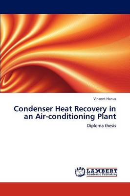 Condenser Heat Recovery in an Air-Conditioning Plant (Paperback)