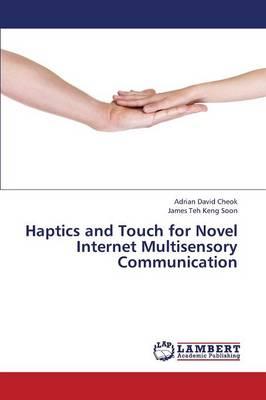 Haptics and Touch for Novel Internet Multisensory Communication (Paperback)