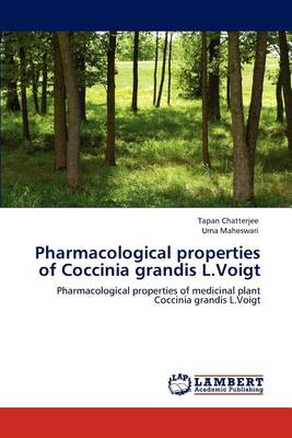Pharmacological Properties of Coccinia Grandis L.Voigt (Paperback)