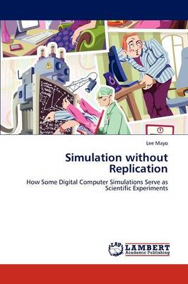 Simulation Without Replication (Paperback)