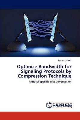 Optimize Bandwidth for Signaling Protocols by Compression Technique (Paperback)