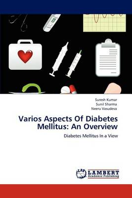 Varios Aspects of Diabetes Mellitus: An Overview (Paperback)