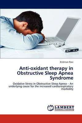 Anti-Oxidant Therapy in Obstructive Sleep Apnea Syndrome (Paperback)