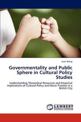 Governmentality and Public Sphere in Cultural Policy Studies (Paperback)