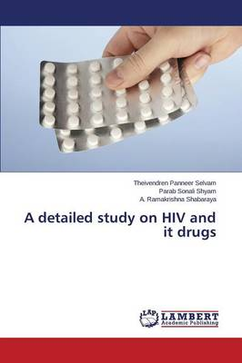 A Detailed Study on HIV and It Drugs (Paperback)
