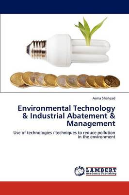 Environmental Technology & Industrial Abatement & Management (Paperback)