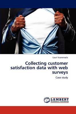 Collecting Customer Satisfaction Data with Web Surveys (Paperback)