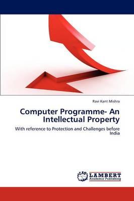 Computer Programme- An Intellectual Property (Paperback)