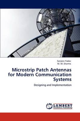 Microstrip Patch Antennas for Modern Communication Systems (Paperback)