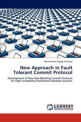 New Approach in Fault Tolerant Commit Protocol (Paperback)